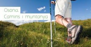 Us Agrada Caminar I Fer Esport? Veniu A Osona A Gaudir Del Programa D'activitats: 'Osona. Camins I Muntanya'