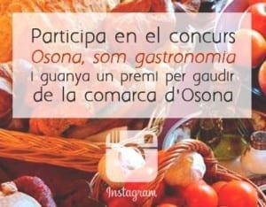 Vols Guanyar Un Premi Per Gaudir De La Comarca D'Osona? Participa En El Concurs 'Osona, Som Gastronomia' Del 4 Al 24 D'abril.