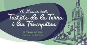 El 29 D'abril No Et Perdis El XI Mercat Dels Tastets De La Terra I Les Trompetes